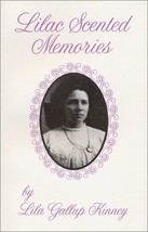 Lilac Scented Memories by Cakouros, Jeanette K.; Kinney, Lila Gallup; Fl... - $49.99