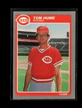 1985 FLEER #538 TOM HUME NMMT REDS - $0.99