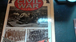The Civil War By Clark G. Reyonlds (1997 Hardcover) - $10.00