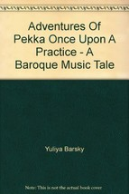 Adventures Of Pekka Once Upon A Practice - A Baroque Music Tale [Audio CD]  - $29.99