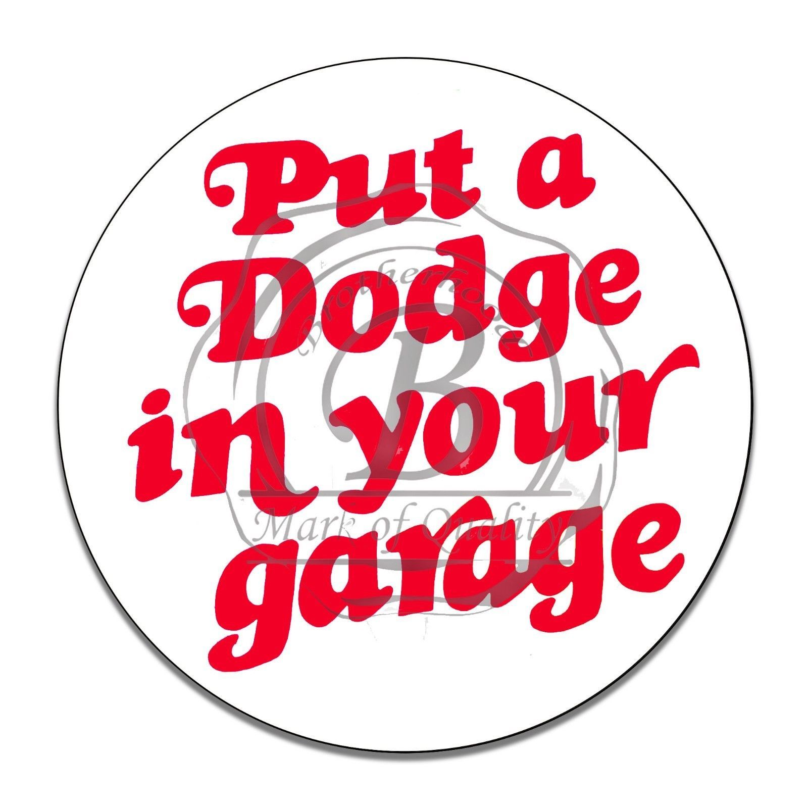 "Primary image for Put A Dodge In Your Garage Reproduction 12"" Circle Aluminum Sign"