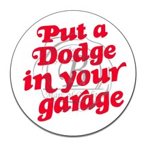 "Put A Dodge In Your Garage Reproduction 12"" Circle Aluminum Sign - $16.09"
