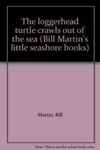 The loggerhead turtle crawls out of the sea (Bill Martin's little seasho... - $11.87