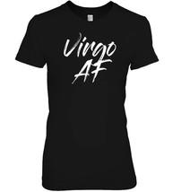 Virgo AF Tshirts - $19.99+