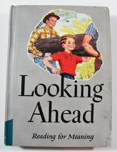1957 Vintage Looking Ahead Reading For Meaning Children's School Text Book - $10.88