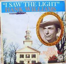 Hank Wiiliams LP I Saw The Light - $15.00