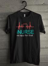I Nurse No App For That - Custom Men's T-Shirt (4123) - $19.13+