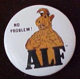 Alf No Problem Pinback