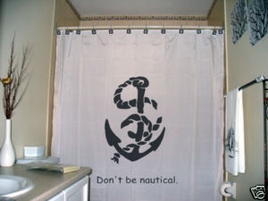 SHOWER CURTAIN Don't be Nautical anchor rope navy ship