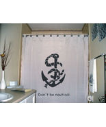 SHOWER CURTAIN Don't be Nautical anchor rope navy ship - $65.00