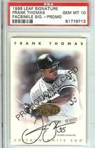frank thomas hall of fame psa 10 1996 leaf singature chicago white soxs autograp - $99.99