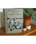 LINGER-NOTS AND THEIR GOLDEN QUEST by AGNES MILLER 1924 INSCRIPTION - $12.99