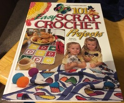 101 Easy Scrap Crochet PROJECTS-HC House Of White Birches 1999 - $5.89