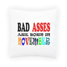 BAD ASSES ARE BORN IN NOVEMBER FUNNY Pillow Cushion Cover u60p - ₨867.74 INR+