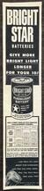 1947 Bright Star Flashlight Batteries and Flashlights Print Ad Best Sinc... - $9.95