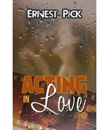 Acting in Love, by Ernest Pick - $16.35