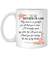 To My Mother-in-Law Thanks for Raising My Man XP8434 11 oz. White Mug - $16.50