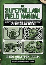 The Supervillain Field Manual: How to Conquer (Super) Friends and Incine... - $5.95
