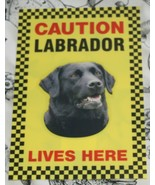 CAUTION BLACK LABRADOR LIVES HERE -  DOG SIGN - $3.90