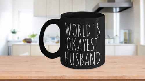Primary image for Worlds Okayest Husband Black Mug Funny Birthday Gift Fathers Day Anniversary 11