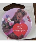 Alf Isn't Love Wonderful Pin Pinback  - $1.99