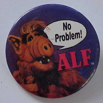 Alf No Problem Pin Pinback