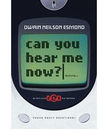 Can You Hear Me Now? Young Adult Devotional by Dwain Neilson Esmond; Kal... - $9.99