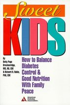 Sweet Kids: How to Balance Diabetes Control and Good Nutrition With Fami... - $6.99