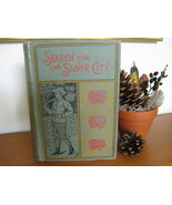 SEARCH FOR THE SILVER CITY JAMES OTIS A. L. BURT DATED 1903 BOYS ADVENTURE - $18.00