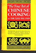 The Fine Art of Chinese Cooking By Dr. Lee Su Jan - $4.95