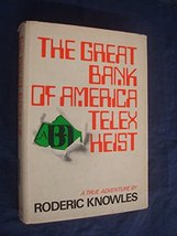 The Great Bank of America Telex Heist Knowles, Roderic