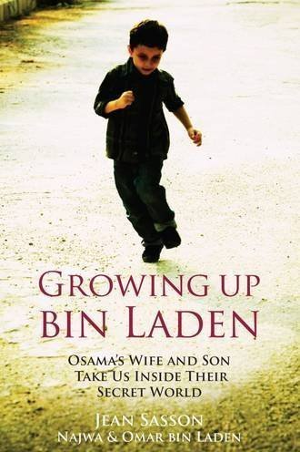 Growing Up Bin Laden: Osama's Wife and Son 9781851687565