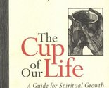 The Cup of Our Life: A Guide for Spiritual Growth [Aug 01, 1997] Rupp, Joyce and