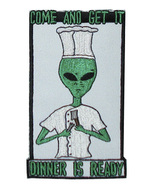 """UFO ALIEN COME AND GET IT DINNER IS READY 3"""" X 5"""" PATCH - $19.99"""