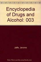 003: Encyclopedia of Drugs and Alcohol [Hardcover] [May 01, 1995] Jaffe,... - $1.97