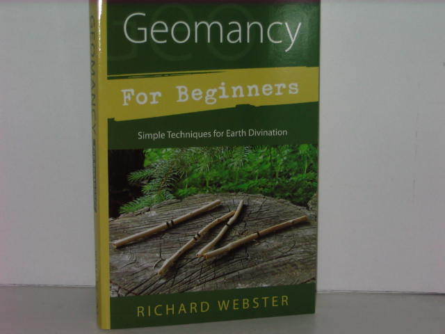 Geomancy For Beginners Simple Techniques for Earth Divination by Richard Webster