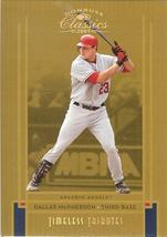 2005 DONRUSS ANAHEIM ANGELS DALLAS MCPHERSON SERIAL # 10/50 - $19.99