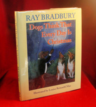 DOGS THINK THAT EVERYDAY IS CHRISTMAS - SIGNED BY RAY BRADBURY - $53.90