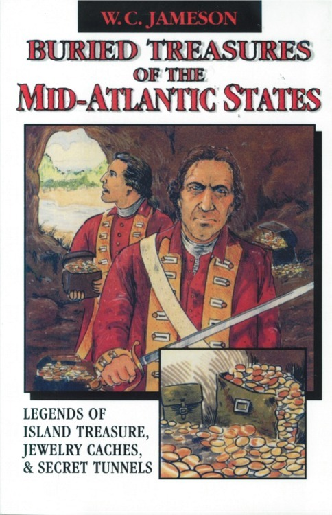 Buried Treasures of the Mid-Atlantic States ~ Lost & Buried Treasure