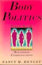 BODY POLITICS Nancy Henley Psychology/Sociology - $0.99
