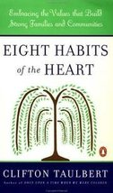 Eight Habits of the Heart [Paperback] [Jan 01, 1997] Taulbert, Clifton - $3.25