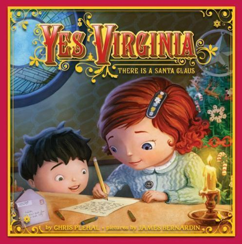 Yes, Virginia: There Is a Santa Claus by Christopher J. Plehal 2010, Hardcover