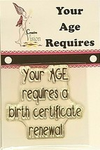 """Creative Vision """"Your Age Requires"""" Sentiment Stamp"""