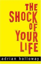 The Shock Of Your Life [Paperback] Holloway, Adrian - $10.97