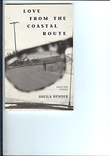 Love From the Coastal Route - Selected Poems Sheila Bender