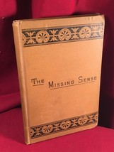 The Missing Sense: And The Hidden Things Which It Might Reveal. C. W. Wo... - $132.30