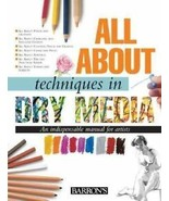 All About Techniques in Dry Media Indispensable Manual for Artists Like New - $14.82