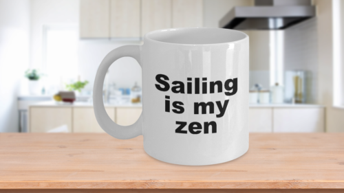 Sailing Mug - Is My Zen Coffee Cup