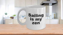 Sailing Mug - Is My Zen Coffee Cup - $14.65+