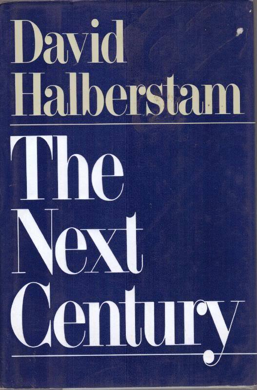 The Next Century David Halberstam HC 1991